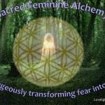 Alchemizing Fear