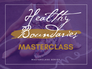 Healthy Boundaries Masterclass